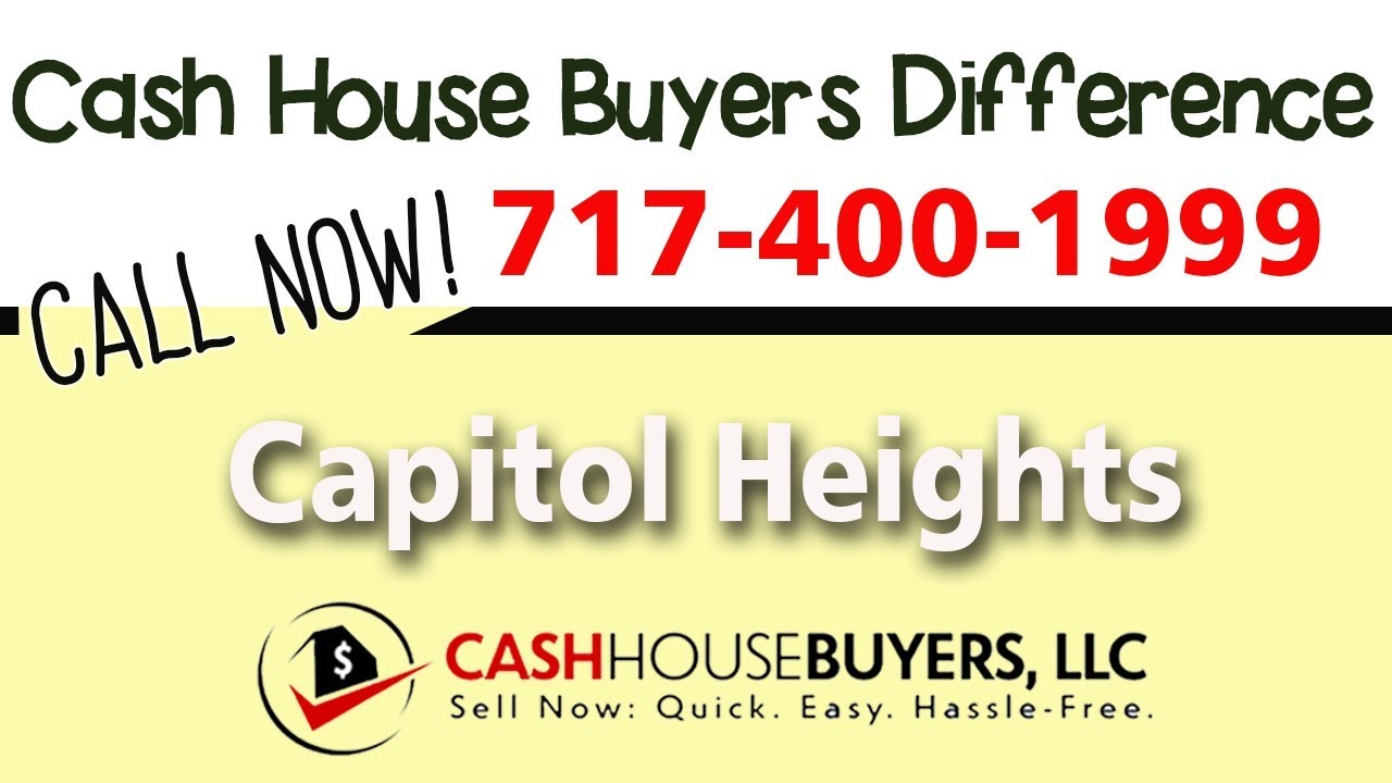 Cash House Buyers Difference in Capitol Heights MD | Call 7174001999 | We Buy Houses