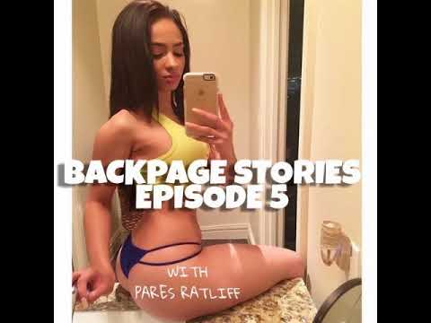 """""""Backpage.com"""" stories EP. 5 (you're 18 right?) with """"Pares Ratliff"""""""