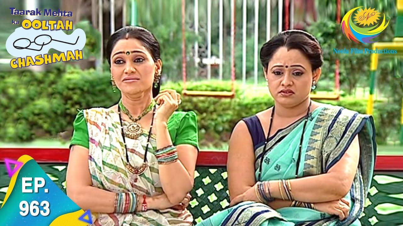 Download Taarak Mehta Ka Ooltah Chashmah - Episode 963 - Full Episode