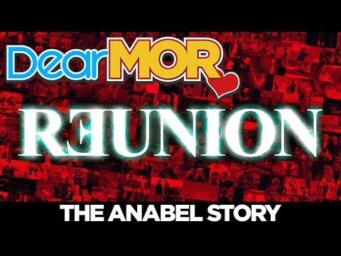 "Dear MOR: ""Reunion"" The Anabel Story 04-04-18"