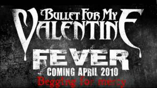 NEW! Bullet for my Valentine - Begging for mercy- 2010 FEVER