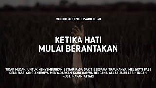 Download lagu Ketika Hati Mulai Berantakan - Ust. Hanan Attaki, Lc