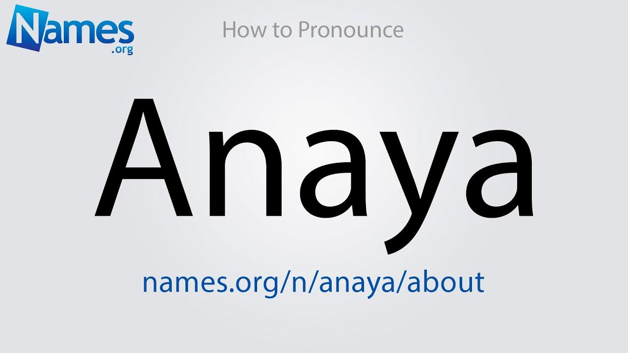 How to Pronounce Anaya - YouTube