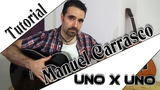 MANUEL CARRASCO - Uno x uno ( Tutorial )