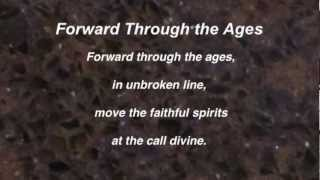 Forward Through the Ages (United Methodist Hymnal #555)