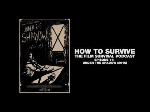 How To Survive: Under The Shadow (2016)
