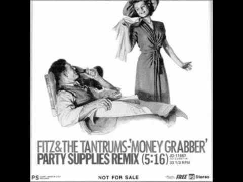 Fitz & The Tantrums - Money Grabber (Party Supplies Remix) [HQ]