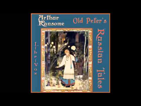 Old Peter's Russian Tales (FULL Audiobook)