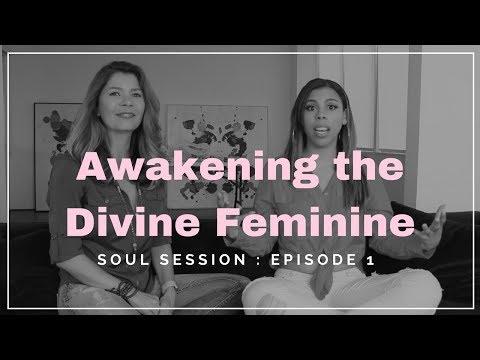 SOUL SESSION 1: Awakening the Divine Feminine in Life, Love, & Business