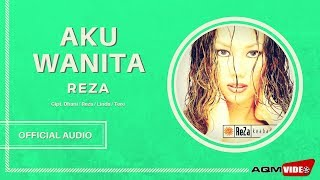 Reza - Aku Wanita | Official Audio