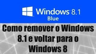 Windows 8.1 - Como remover o Windows 8.1 e voltar para o Windows 8