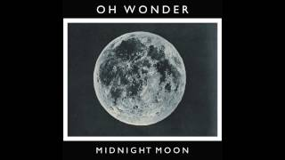 Oh Wonder - Midnight Moon (Official Audio)