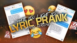 song lyric text prank on crush i hate you i love you by gnash gone friend zoned