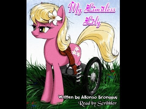 Pony Tales [MLP Fanfic Readings] My Limitless Lily (romance/sadfic/uplifting - Collab with Pounce)