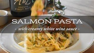 A To Z Wineworks   Salmon Pasta With Creamy White Wine Sauce