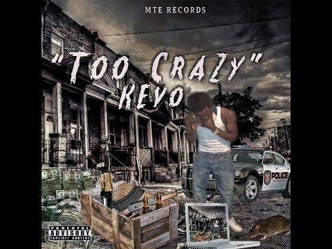 Kevo - Too Crazy