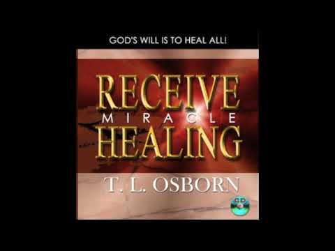 TL Osborn - Receive Miracle Healing audio book