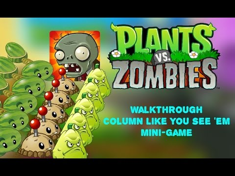 Plants vs Zombies - Column Like You See 'Em Mini-Game Walkthrough