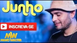 Baixar MANO WALTER-SÓ-XOTE-SÃO-JOÃO-(SELECIONADAS)-2017