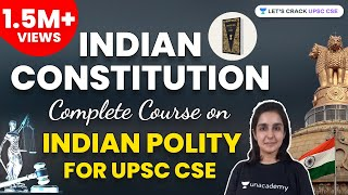 Indian Constitution - Complete Course on Indian Polity for UPSC CSE
