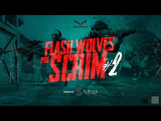 FLASHWOLVES PRE SCRIM #2
