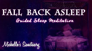 Fall Back Asleep & Dream Away: Guided Meditation & Hypnosis For Deep, Restful Sleep