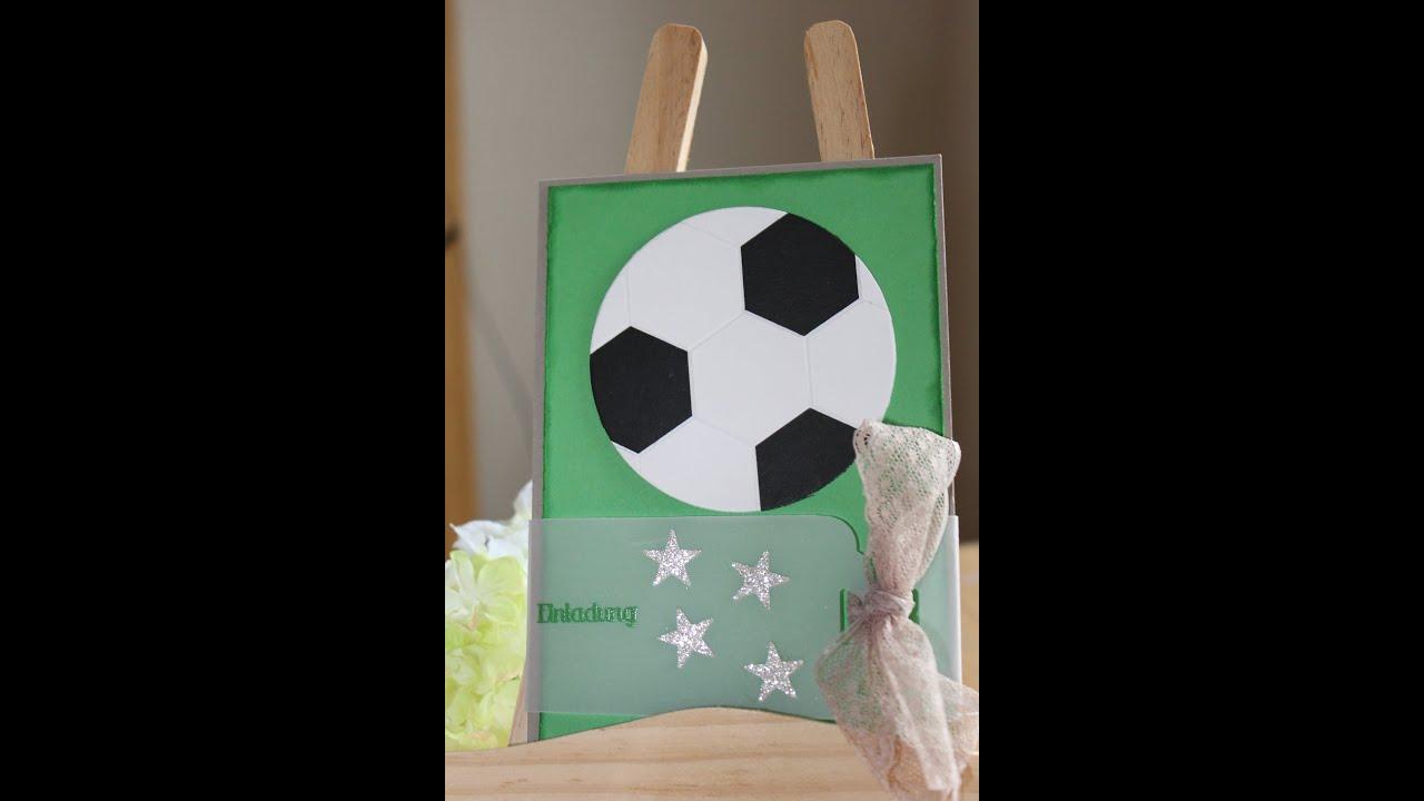 Einladungskarte Fußball Von Stampin Up   YouTube