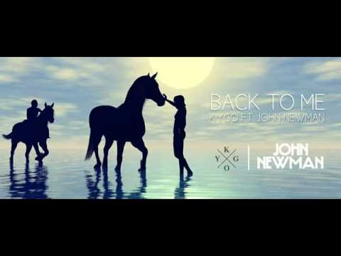 Kygo feat John Newman - Back To Me 2016