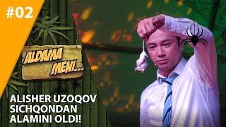 Aldama Meni 2-son Alisher Uzoqov Sichqondan alamini oldi!