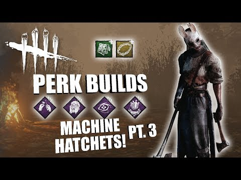 MACHINE HATCHETS! PT. 3 | Dead By Daylight THE HUNTRESS PERK BUILDS