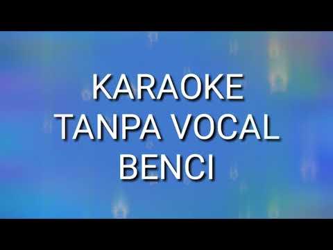 BENCI - Karaoke Tanpa Vocal