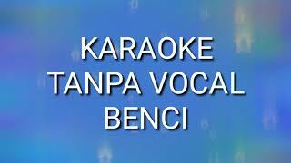 Gambar cover BENCI - Karaoke Tanpa Vocal