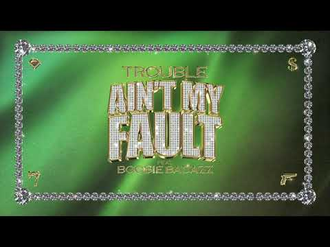 Trouble - Ain't My Fault Ft. Boosie Badazz (Official Audio)