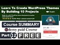 Course Summary | Learn To Create WordPress Themes By Building 10 Projects