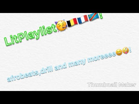 LitPlaylist🤪|Afrobeats,Congolese Music,Drill and lots more🥳( with my cousin x )