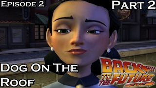 Back To The Future: The Game Episode 2 Get Tannen! - Part 2 - Dog On The Roof
