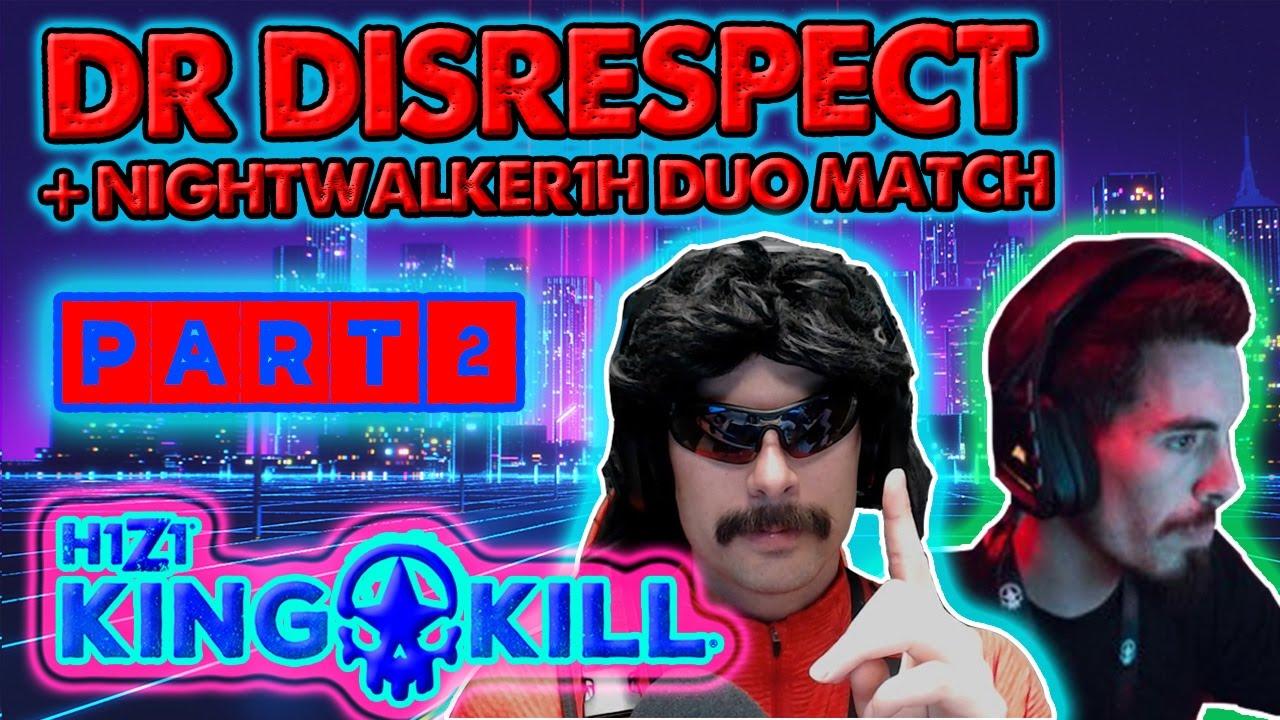 8ce56cc5 Dr Disrespect + NightWalkeR1H | H1Z1 KOTK Duo Part 2 King of the ...