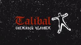 Download TALIBAL - Снежный Человек (Talibal x NZT prod) Mp3 and Videos