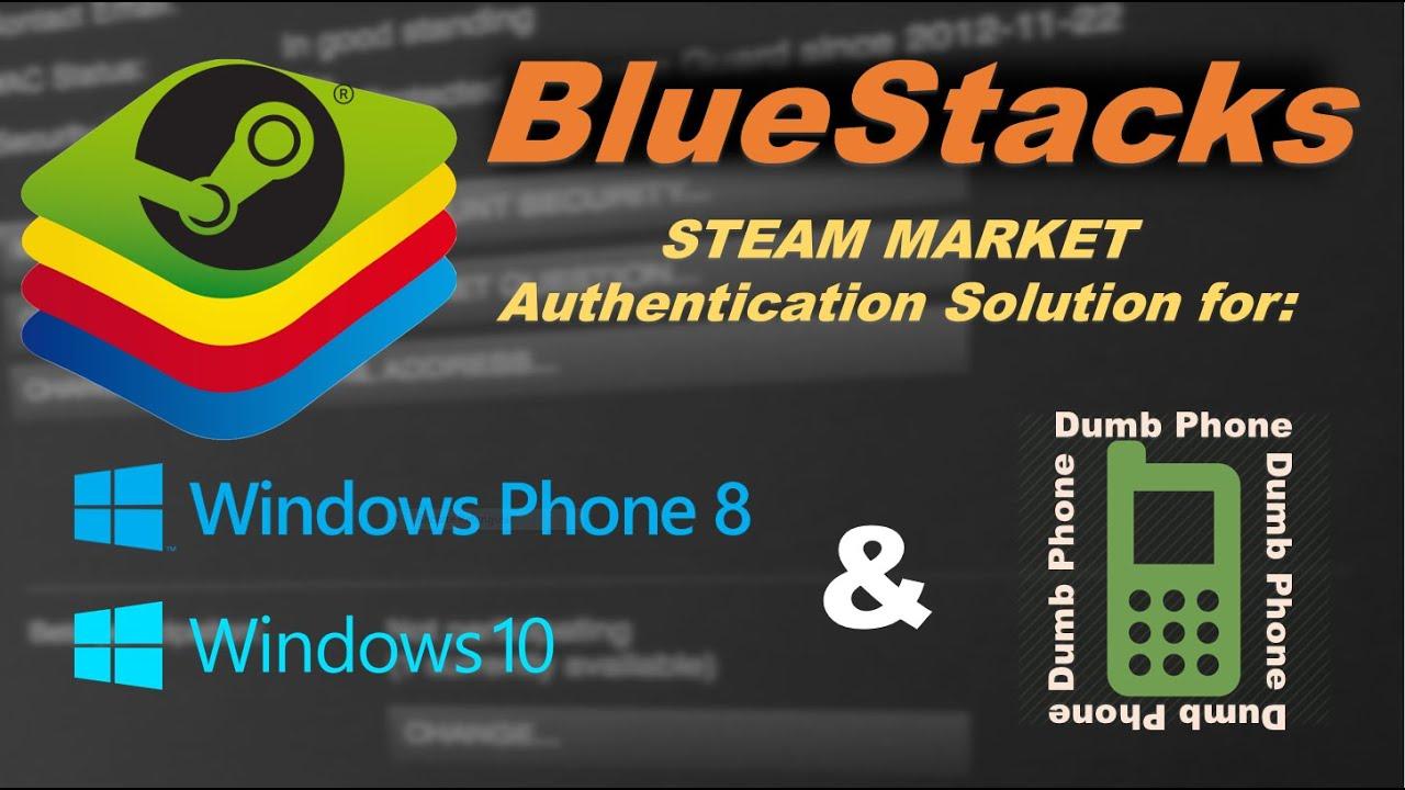 BlueStacks: Steam Market Authentication Alternative for Non-ios/Androids