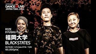 DANCE@LIVE JAPAN FINAL 2014 Name:BLACKSTATES University:福岡大学 Member:U.T.A aka せつな / MUTSUMI / YUKI Points&Ranking:60000pts/ ...