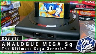 RGB317 :: Analogue Mega Sg - The Ultimate Sega Genesis? / MY LIFE IN GAMING