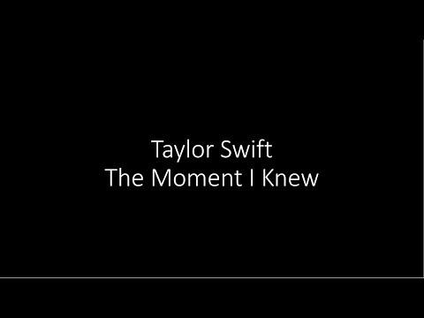 Taylor Swift - The Moment I Knew (Lyrics) - YouTube