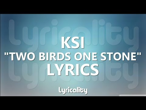 KSI - Two Birds One Stone Lyrics | @lyricalitymusic