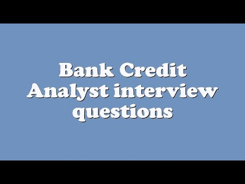 Bank Credit Analyst interview questions