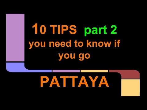 Pattaya : 10 Tips you need to know  - part 2/2
