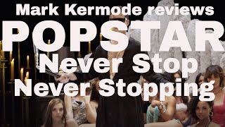 Popstar: Never Stop Never Stopping reviewed by Mark Kermode