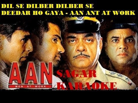 DIL SE DILBER DILBER SE -  AAN MAN AT WORK -  ORIGINAL VIDEO LYRICS KARAOKE
