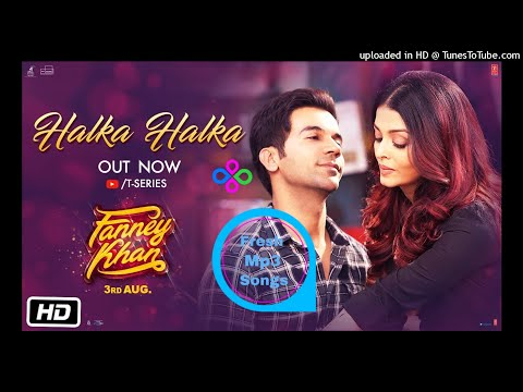 Halka Halka 2018 Mp3 Song - Fanney Khan Mp3 Songs - Sunidhi Chauhan - Fresh Mp3 Songs