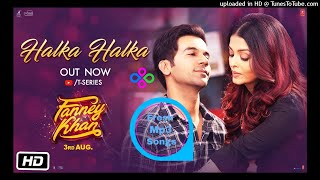 Halka Halka 2018 Mp3 Song - Fanney Khan Mp3 Songs - Sunidhi Chauhan - Fresh Mp3 Songs