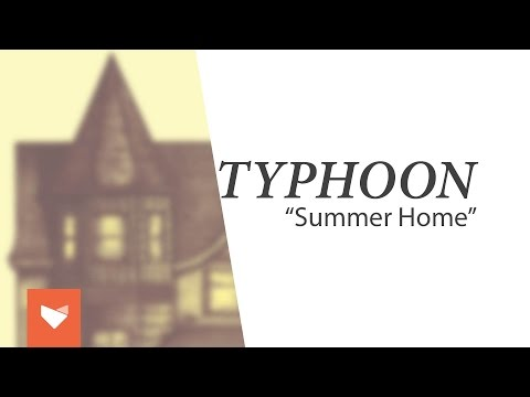 "Typhoon - ""Summer Home"""